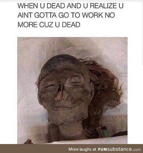 Cuz u dead.