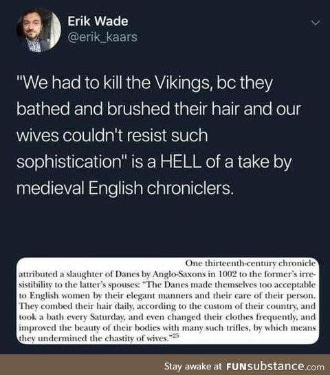 Vikings bathed and brushed too much