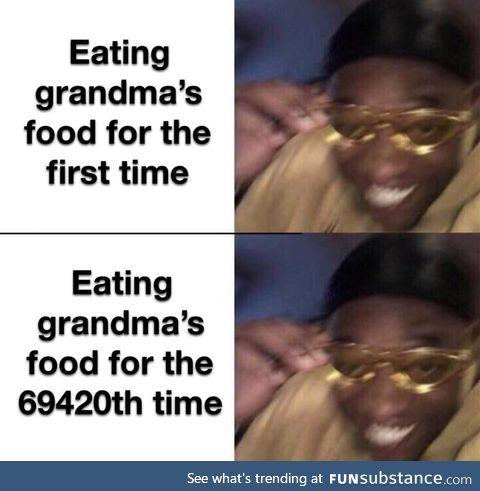Grandmas makes the best foods