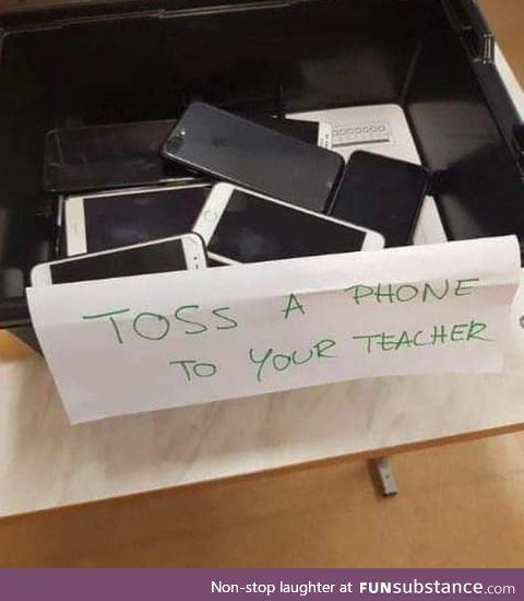 Toss a phone to your teacher