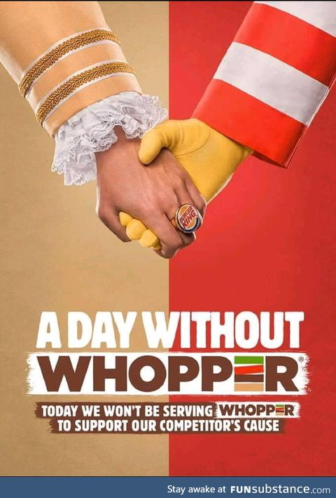 Burger King stops the sale of Whoppers so they can support the sales of Big Macs during
