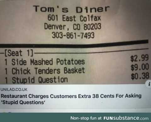 "Resturaunt charged for ""stupid questions""?!"