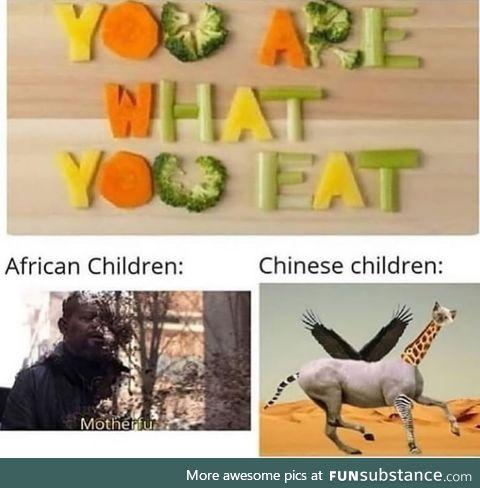 What a tasteless joke... Said the starving children