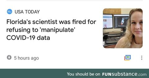 TIL the state of Florida no longer has a scientist. She was just fired