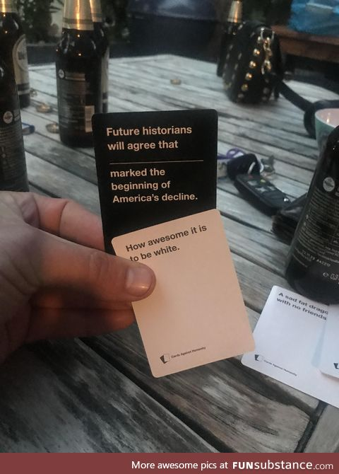People still doing cards against humanity?