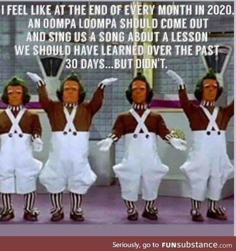 Oompa Loompa dumbdumb is you ..