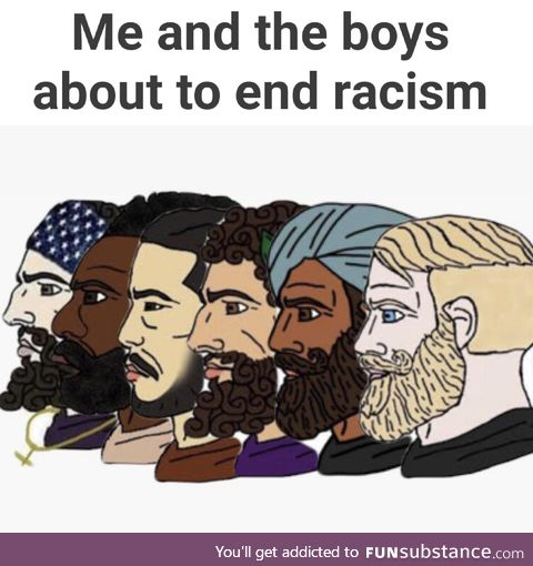 All my homies hate racism