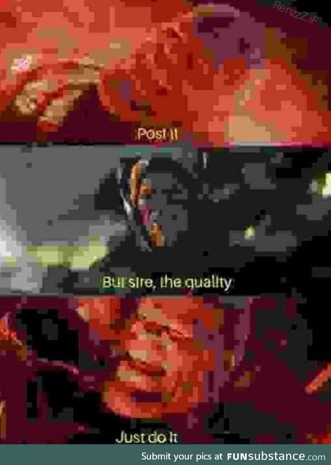 The quality is irrelevant,