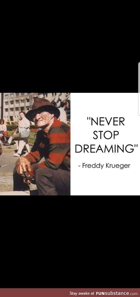 Keep on dreaming kids