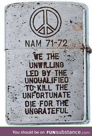 "‏A Zippo lighter from the Vietnam war : ""We the unwilling, led by the unqualified, to"