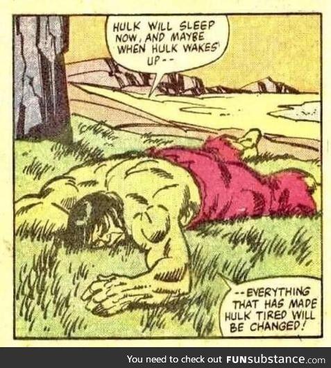 Go for the long sleep, Hulk