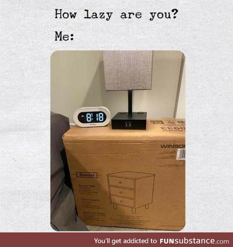 Can you be more lazy ?
