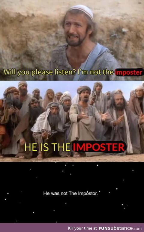 Only a true impostor would deny who he is