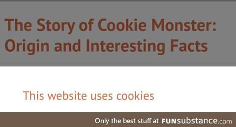 Went looking for facts on Cookie Monster and this happened. Had a laugh and wanted to