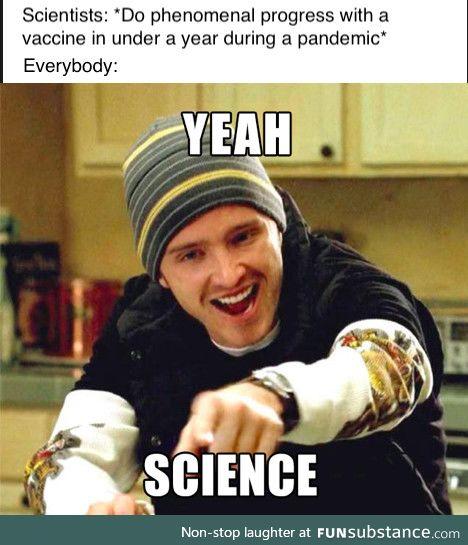 Yeah, Ms. Scientist, b*tch!