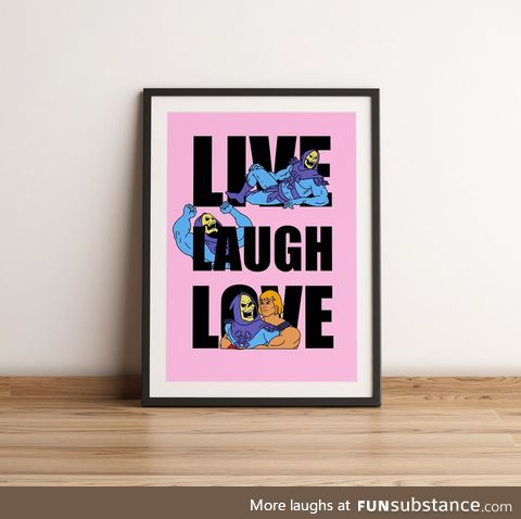 the only acceptable live laugh love sign