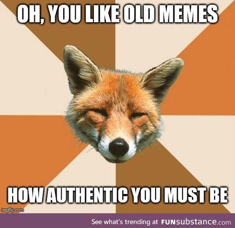 Classic memes, huh?
