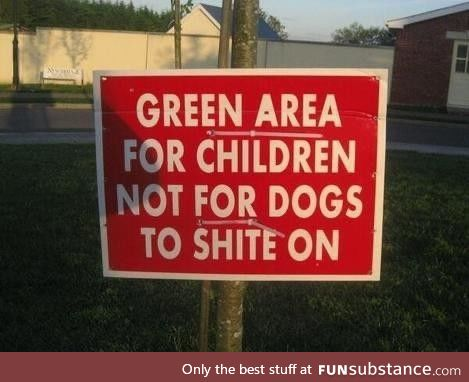 Yeah dogs, piss off - this field is for Scotland's children to shit on