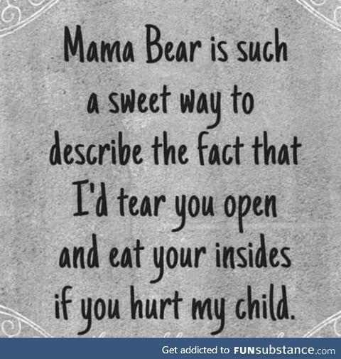 I'm a mama bear
