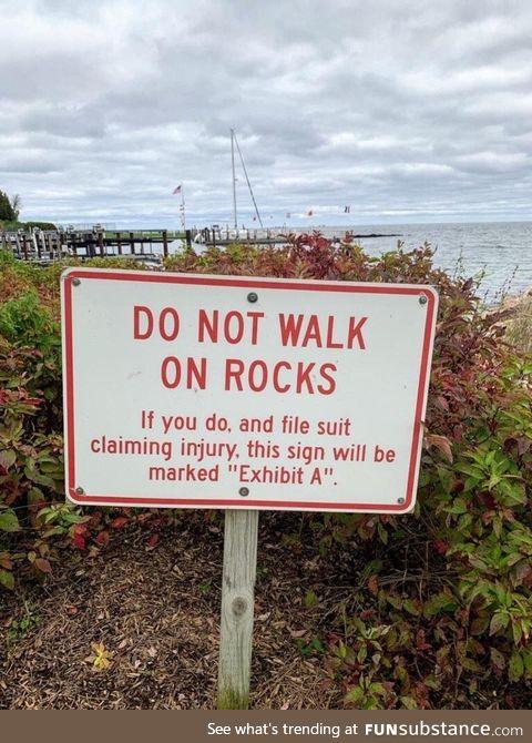 Do not walk on rocks