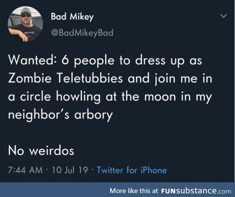 No weirdos