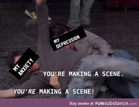 You're making a scene!