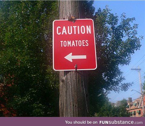Caution: Tomatoes