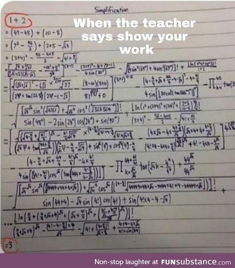 When the teacher says show your work