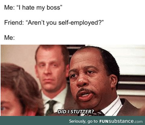 Bosses are the worst