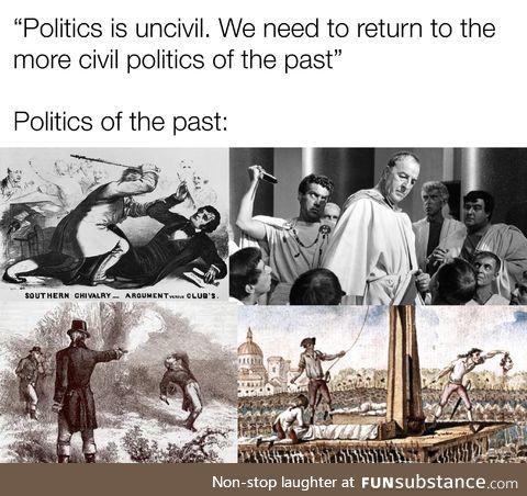 Politics. Politics never changes
