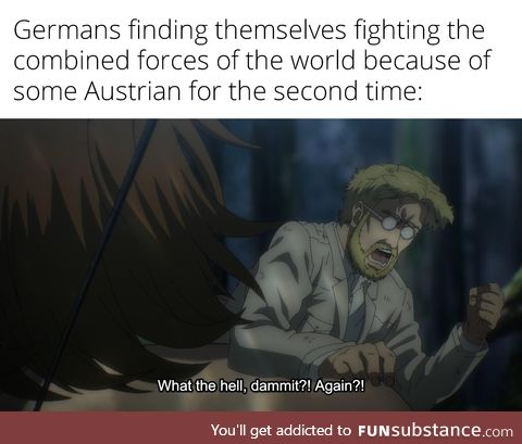 Technically the first guy was Austria-Hungarian but still