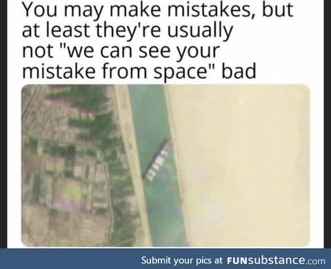 "You may make mistakes, but at least they're usually not ""we can see your mistake"
