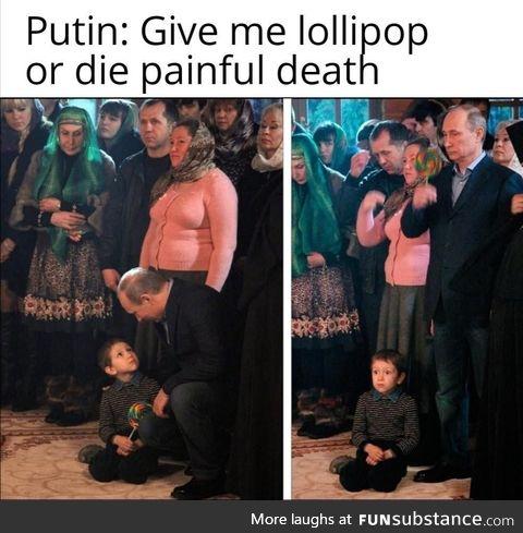 Putin want licky suck