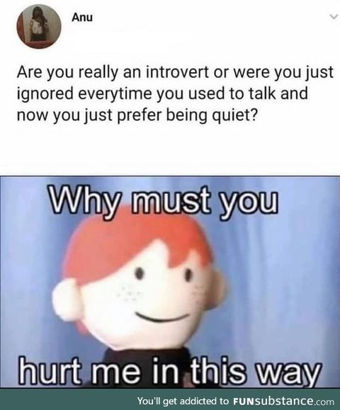 This is how introverts are bourne, Anu