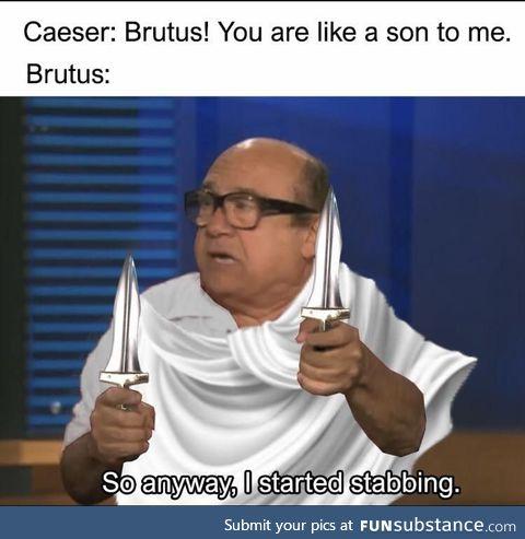 Brutus backstabbing before it was cool