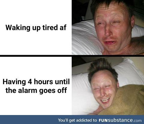 And you wake up tired anyway