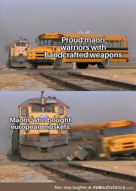 Maori musket wars be like