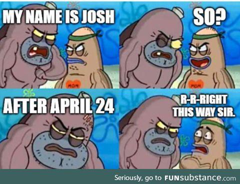 Toughest josh