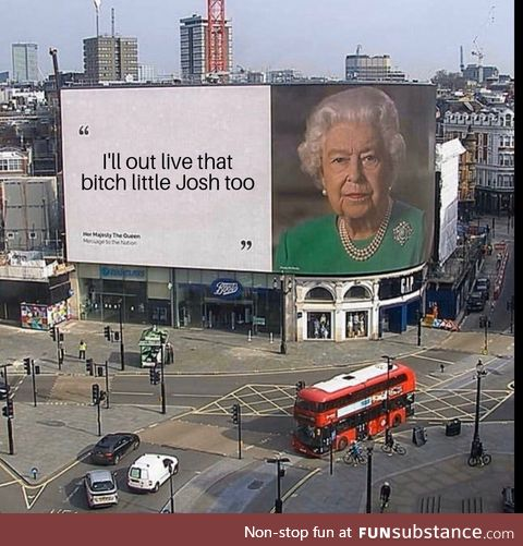 Woah, calm down queen