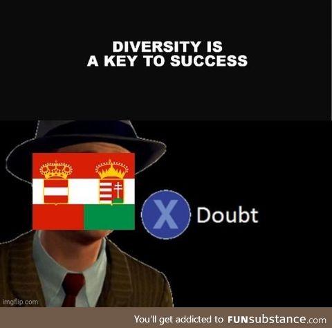 Austria-Hungarians huh