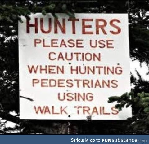 Stay off of the walking trails, basically