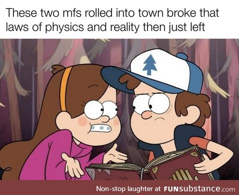 Definitely cause serious long term damage to gravity falls