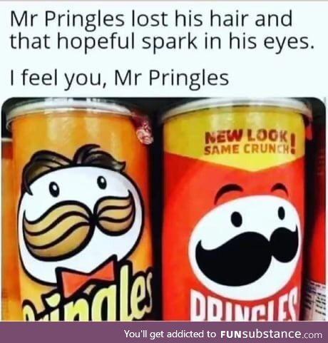 We feel you mr. Pringles