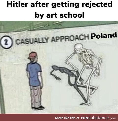 -> Gasp Poland firmly -> Invade Poland