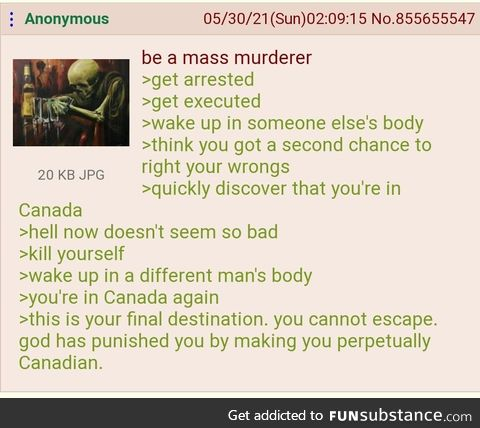 Solution: Just kill yourself quickly enough over and over again to extinct all Canadians