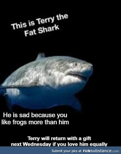 We made Terry sad :(