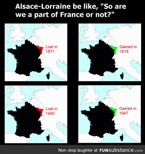 Alsace-Lorraine, where people had their nationality change 4 times in less than 80 years