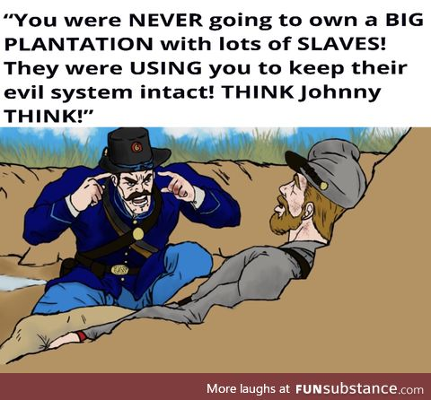 The vast majority of Confederate troops never owned a slave. Yet they fought and died to
