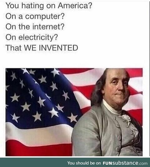 Muricans also invented houses, water, and life as well