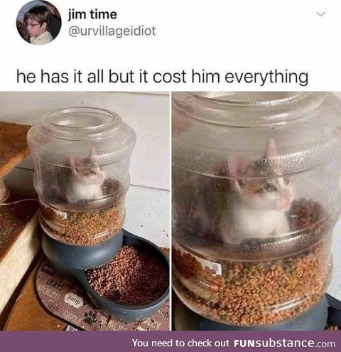He has it all. It cost everything